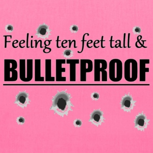 Feeling ten feet tall BULLETPROOF - Tote Bag