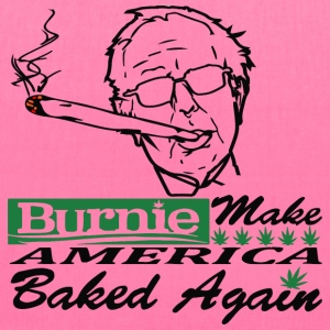 Bernie Sanders Burnie Make America Baked Again - Tote Bag