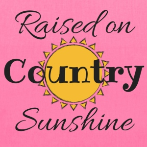 Raised on Country Sunshine - Tote Bag