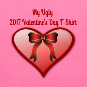 My Ugly Valentine's Day T-Shirt - Tote Bag
