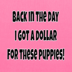 Back In The Day I Got A Doll For These Puppies! - Tote Bag