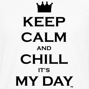 Keep Calm and Chill It's My Day - Men's Premium Long Sleeve T-Shirt