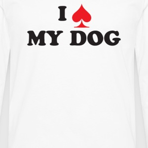 I Spade My Dog - Men's Premium Long Sleeve T-Shirt