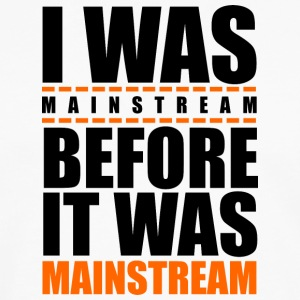 I was mainstream - Men's Premium Long Sleeve T-Shirt