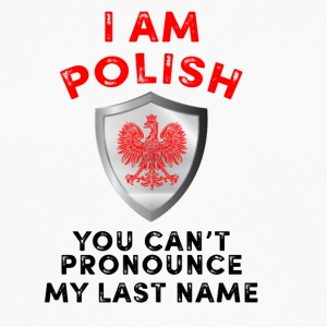 I am polish you cant pronounce my last name - Men's Premium Long Sleeve T-Shirt
