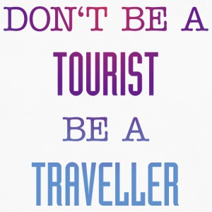 Don't be a tourist be a traveller. - Men's Premium Long Sleeve T-Shirt