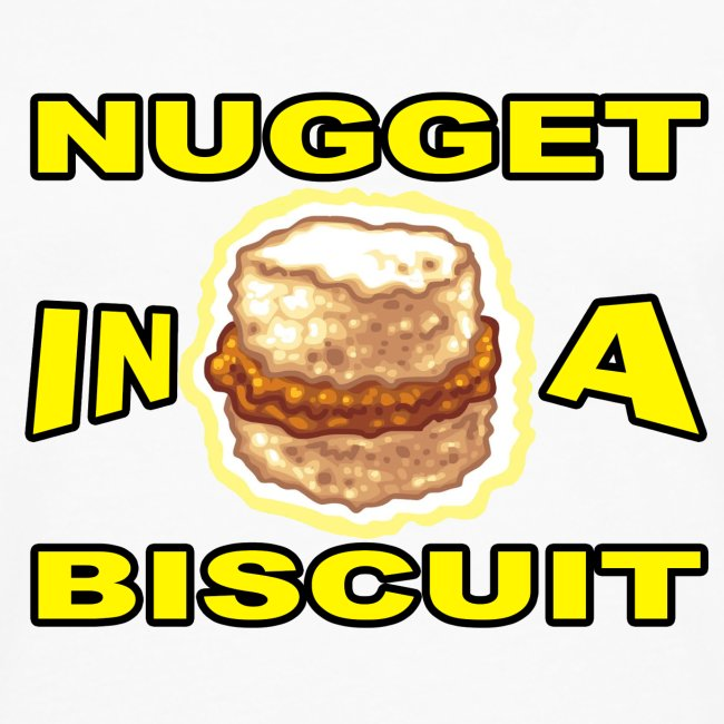 NUGGET in a BISCUIT!!