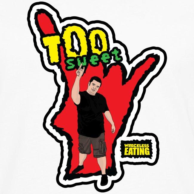 Wreckless Eating Too Sweet Shirt (Women's)