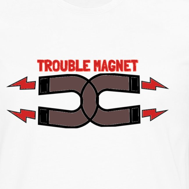 Are u a Trouble Magnet?