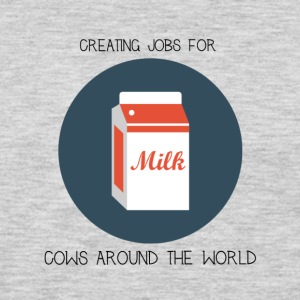 Milk, creating jobs for cows. - Men's Premium Long Sleeve T-Shirt