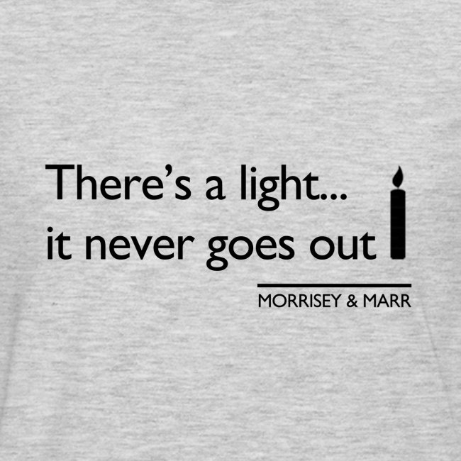 Theres a light