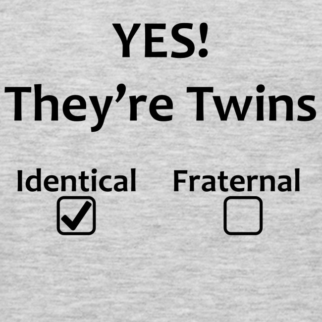 YES! They're Identical Twins!