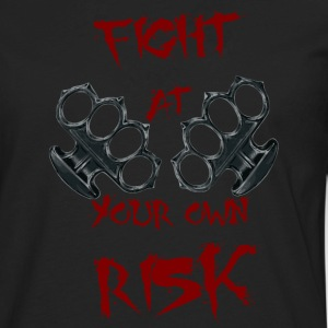 Fight At Your own RISK - Men's Premium Long Sleeve T-Shirt