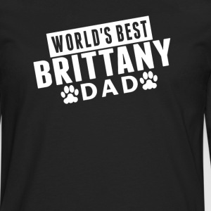 World's Best Brittany Dad - Men's Premium Long Sleeve T-Shirt