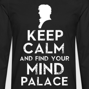 Keep Calm And Find Your Mind Palace - Men's Premium Long Sleeve T-Shirt