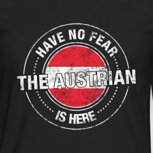 Have No Fear The Austrian Is Here - Men's Premium Long Sleeve T-Shirt