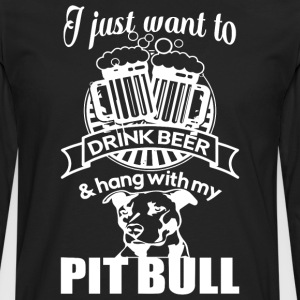 Drink Beer And Hang With My Pit Bull T Shirt - Men's Premium Long Sleeve T-Shirt