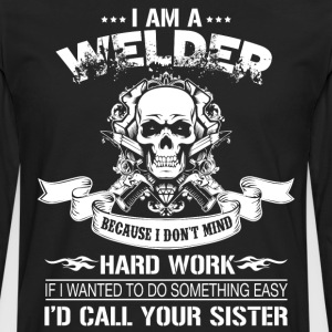 I Am A Welder T Shirt - Men's Premium Long Sleeve T-Shirt