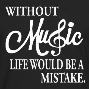 Without Music - Life is Nothing - Men's Premium Long Sleeve T-Shirt