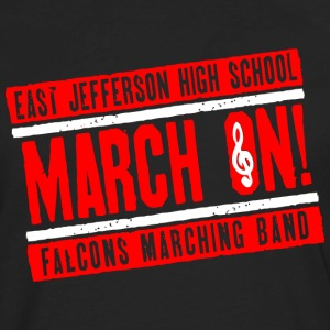 East Jefferson High School March On Falcons March - Men's Premium Long Sleeve T-Shirt
