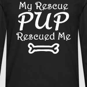 My Rescue Pup Dog Rescue Me - Men's Premium Long Sleeve T-Shirt