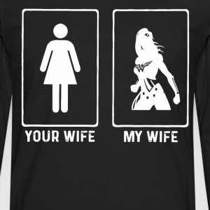 Your wife and my wife - Men's Premium Long Sleeve T-Shirt