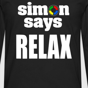 SAYS RELAX - Men's Premium Long Sleeve T-Shirt