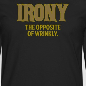 Irony the opposite of wrinkly - Men's Premium Long Sleeve T-Shirt