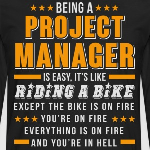 Being A Project Manager T Shirt - Men's Premium Long Sleeve T-Shirt