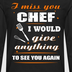 I miss you Chef T-Shirts - Men's Premium Long Sleeve T-Shirt