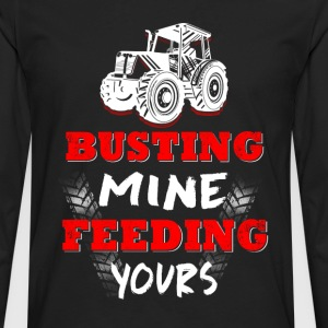 Busting mine feeding yours - Men's Premium Long Sleeve T-Shirt