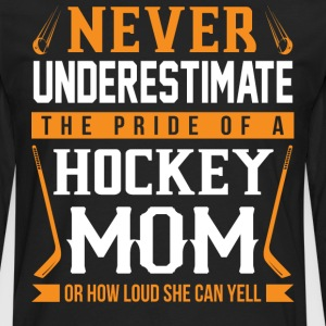 The Pride Of A Hockey Mom T Shirt - Men's Premium Long Sleeve T-Shirt