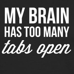 My brain has too many tabs open - Men's Premium Long Sleeve T-Shirt