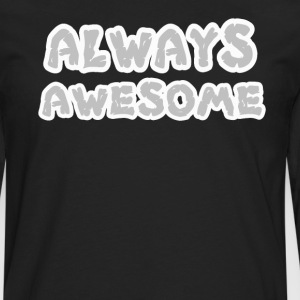 always awesome person - Men's Premium Long Sleeve T-Shirt