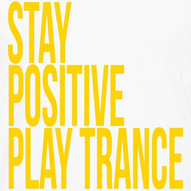 Stay positive play trance