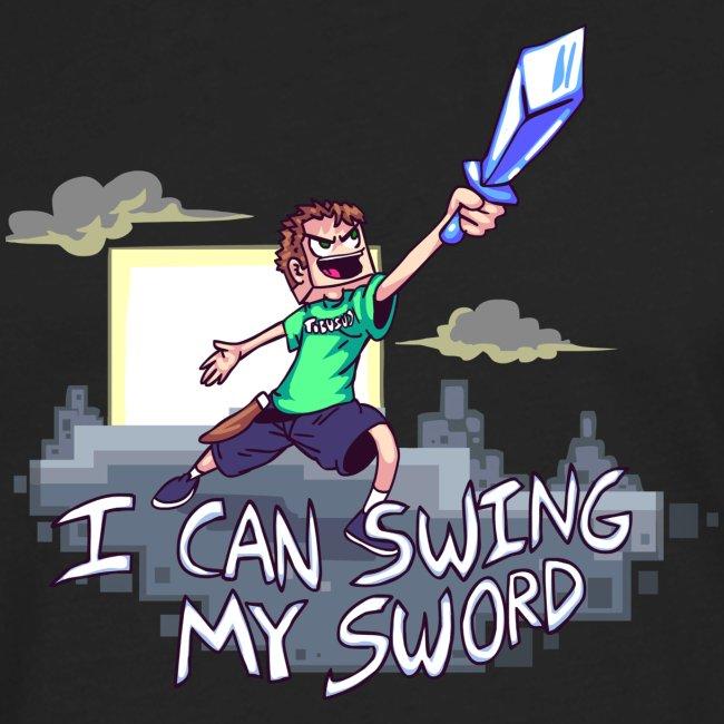 I Can Swing My Sword