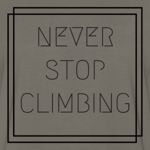 Never Stop Climbing - Men's Premium Long Sleeve T-Shirt