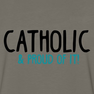 Catholic and Proud of it - Men's Premium Long Sleeve T-Shirt