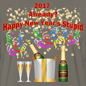 2017 Already? Happy New Year's Stupid - Men's Premium Long Sleeve T-Shirt
