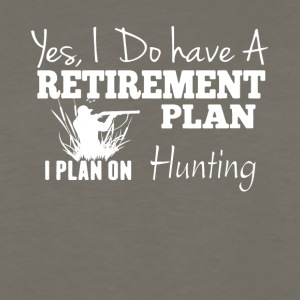Retirement Plan On Hunting Shirt - Men's Premium Long Sleeve T-Shirt