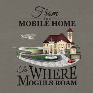 From the Mobile Home to Where Moguls Roam - Men's Premium Long Sleeve T-Shirt