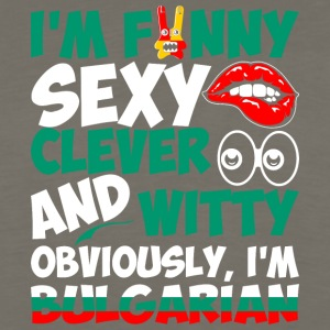 Im Funny Sexy Clever And Witty Im Bulgarian - Men's Premium Long Sleeve T-Shirt