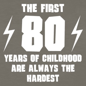The First 80 Years Of Childhood - Men's Premium Long Sleeve T-Shirt
