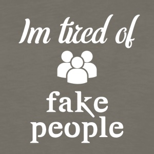 I'm tired of fake people - Men's Premium Long Sleeve T-Shirt