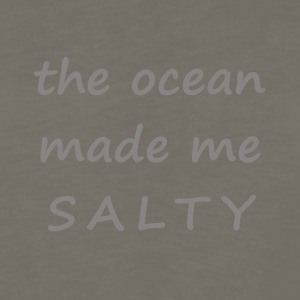 THE OCEAN MADE ME SALTY - Men's Premium Long Sleeve T-Shirt