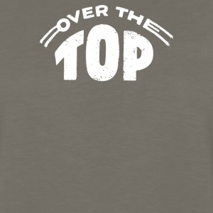 Over The Top - Men's Premium Long Sleeve T-Shirt