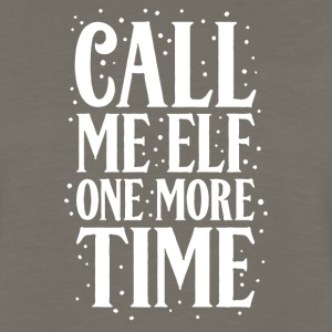 Call Me Elf One More Time - Men's Premium Long Sleeve T-Shirt