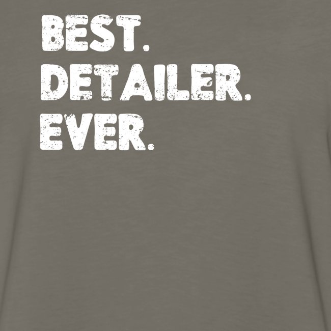 AUTO DETAILER SHIRT | BEST DETAILER EVER