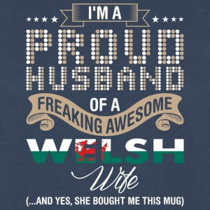 Im A Proud Husband Of A Freaking Awesome Welsh Wif - Men's Premium Long Sleeve T-Shirt
