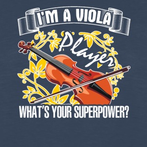I Am A Viola Player What's Your Superpower - Men's Premium Long Sleeve T-Shirt